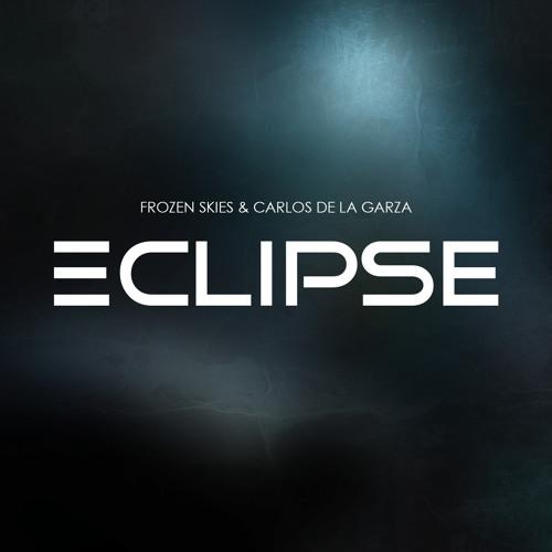 Frozen Skies & Carlos De La Garza - Eclipse (Ellez Ria Remix) WIP