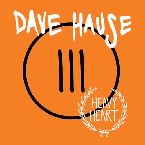 Heavy Heart - Dave Hause