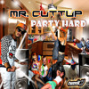 Party Hard - Mr. Cuttup