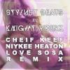 CHIEF KEEF (NIYKEE HEATON COVER) - LOVE SOSA (STYLUST BEATS & KNIGHT RIDERZ REMIX)