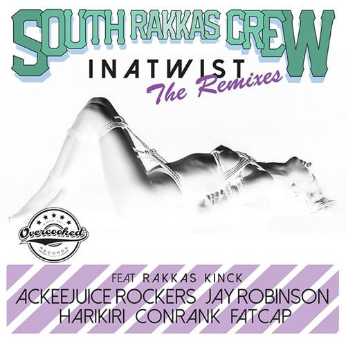 South Rakkas Crew feat RAKKAS KINCK - Inatwist (Ackeejuice Rockers Remix)
