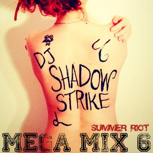 DJ SHADOWSTRIKE - Mega Mix 6 (Summer Riot)