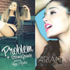 Ariana Grande - Problem/The Way Mashup