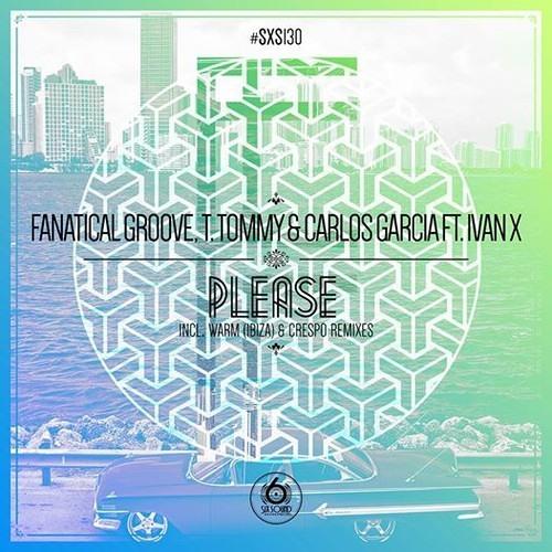 Fanatical Groove feat Ivan X - Please (Carlos Garcia & T. Tommy)