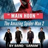 Main Hoon - Sanam (The Band) - The Amazing Spiderman 2 - Karaoke (Filtered)