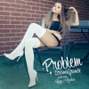 Ariana Grande - Problem ft. Iggy Azalea (Discotecture Remix) [Free DL]