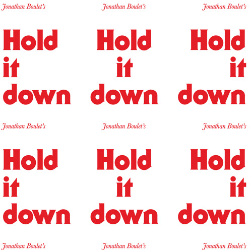 Jonathan Boulet 'Hold It Down'