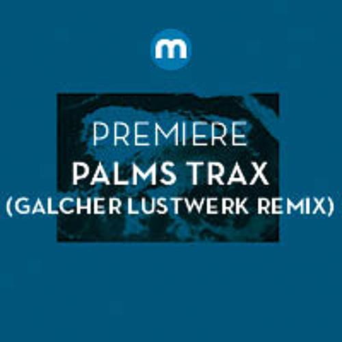 Premiere: Palms Trax 'Forever' (Galcher Lustwerk Remix)