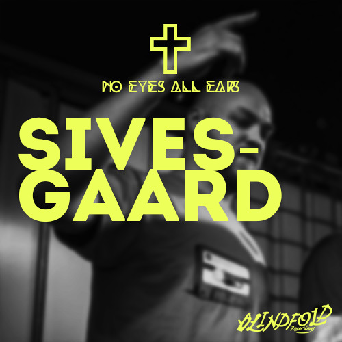 Sivesgaard //NO EYES ALL EARS #4 Blindfold Podcast
