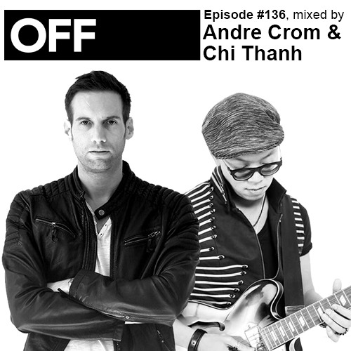 Podcast Episode #136, mixed by Andre Crom & Chi Thanh