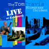 The Tom Travis Bluegrass Incident- The Trouble Is (I Love This Girl) (Live at Kenilworth)