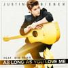 Justin Bieber As Long As You Love Me ( Instrumental  )
