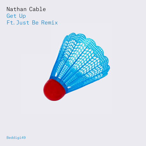 BEDDIGI49 Nathan Cable - Get Up - Just Be Remix