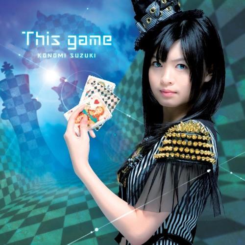 鈴木 このみ this game 鈴木このみ「This game」PV(TVサイズ)
