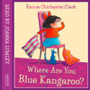 Where Are You, Blue Kangaroo?, By Emma Chichester Clark, Read by Joanna Lumley