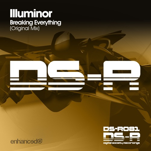 Illuminor - Breaking Everything (Original Mix) [OUT NOW]