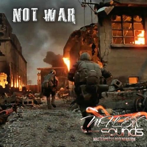 Mflex - Not War
