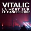 La Mort Sur Le Dancefloor Fukkk Offf Rmx