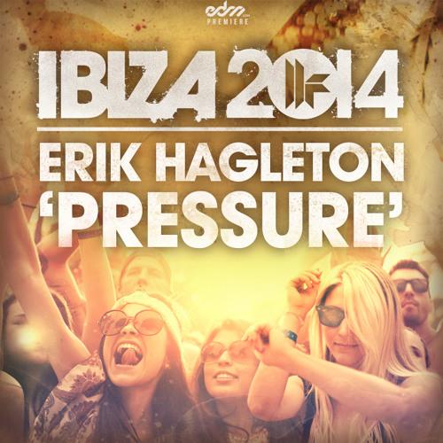 Erik Hagleton - Pressure [EDM.com Premiere]