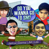Do You Wanna Go To SM? - JanLa, Donna, JM and Lee (TeamSM)