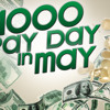 $1000 PayDay in May Cue To Call