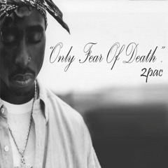 2pac - Only Fear Of Death By HardkingBass