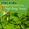 Max Koen - Reasons To Love You (High Energy Version) 2014