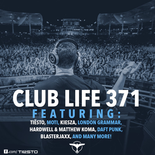 Tiësto's Club Life Podcast 371 - First Hour