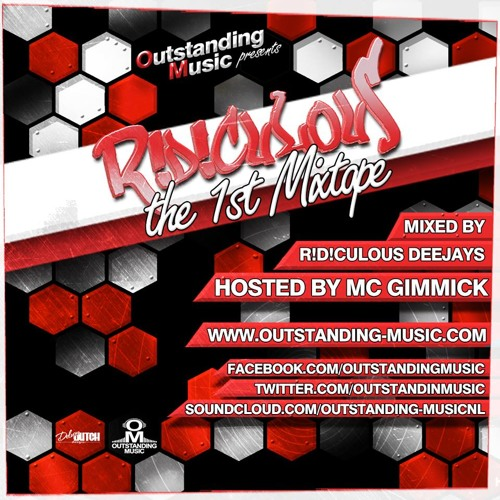 RIDICULOUS The 1st Mixtape presented by www.Outstanding-Music.com hosted by MC Gimmick