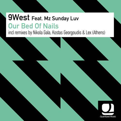 9West feat. Mz Sunday Luv - Our Bed Of Nails (Kostas Georgoudis & Lex (Athens) Remix)