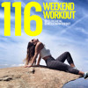Weekend Workout: Episode 116