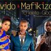 MAFIKIZOLO & DAVIDO -Tchelete (GoodLife)