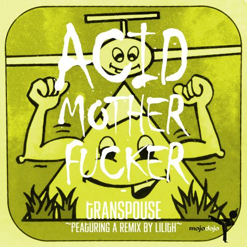 Acid Motherfucker (Lilith's Parachute Mix)
