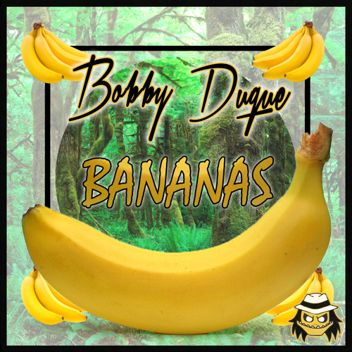 Bobby Duque - Bananas (Pick It Up)