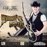 Alvaro Montes Y Su Aguila Norteña- Enamorado De Mi Mejor Amiga
