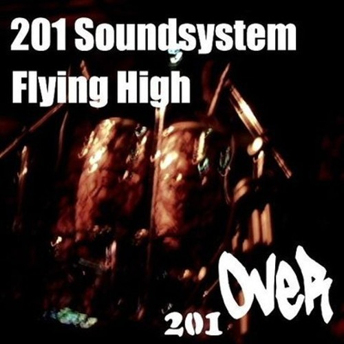 201 Soundsystem vs. Mark Hjorthoy - Flying High (Top Of The World Mix)