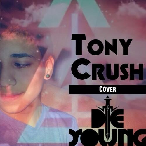 Tony Crush - Die Young (Ke$ha Cover)