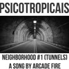 Psicotropicais - Tunnels (Arcade Fire)