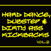 Hard Dance, Dubstep & Dirty Ass Kickbacks Vol.2 (FREE DOWNLOAD)