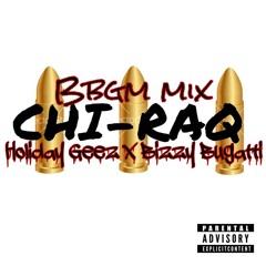 Chiraq (BBGMMix) Holiday Geez X Gatti