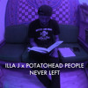 Illa J x Potatohead People - Never Left ( Jay Dee sample flip contest )