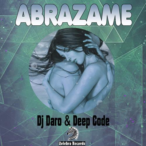 Dj Daro & Deep Code  - Abrazame (Original Mix) Zelebra Records