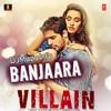 Banjara (Ek Villain) - Full Song
