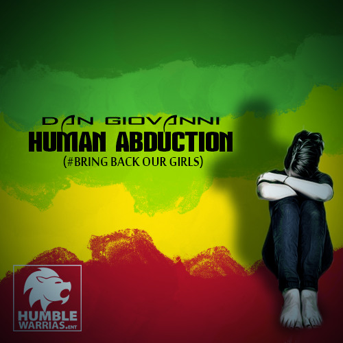 Dan Giovanni - Human Abduction #BringBackOurGirls [Humble Warrias Ent. 2014]