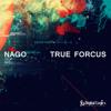 NAGO - True Forcus (Original Mix) [FREE DOWNLOAD]
