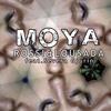 Moya (Ti ci moya certzé) - Rossi&Lousada feat Severa Gjurin
