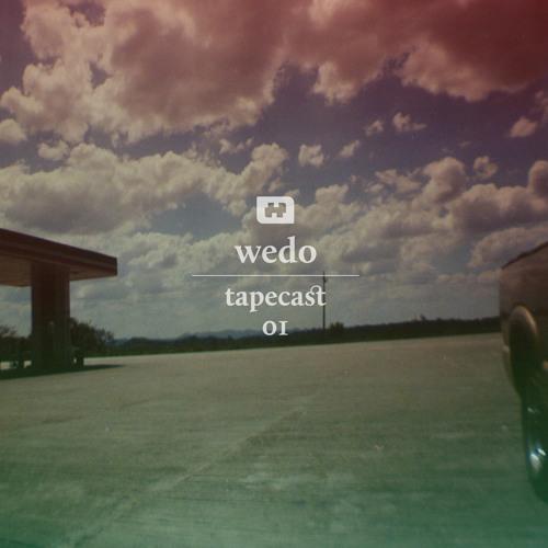 tapecast 01 / wedo