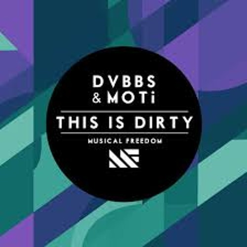 DVBBS & Moti- This Is Dirty (Kacak Bootleg)