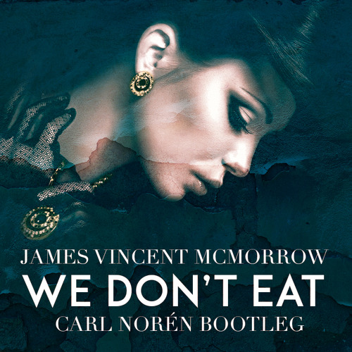 [SS#2] James Vincent McMorrow - We Don't Eat (Carl Noren Bootleg) (Free Download)
