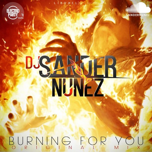 Sander Nuñez - Burning For You (Original Mix)